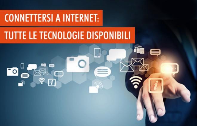 Connessione a internet: tutte le tecnologie disponibili