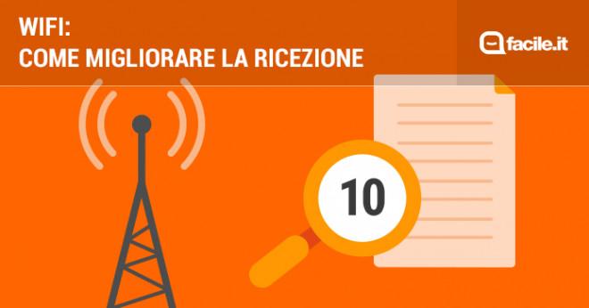 Segnale WiFi debole: 10 consigli per far prendere meglio il WI FI