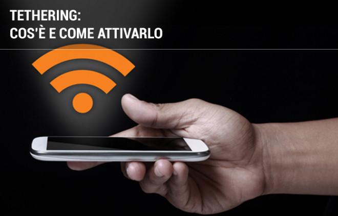 Tethering: cos'è e come attivarlo su smartphone iOS, Android e Windows phone