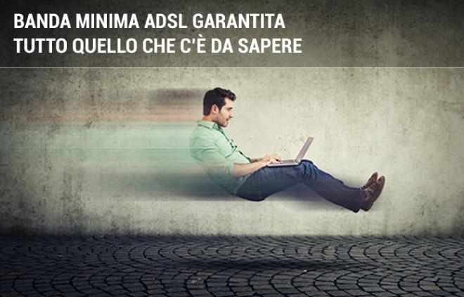 Banda minima ADSL garantita: come tutelarsi