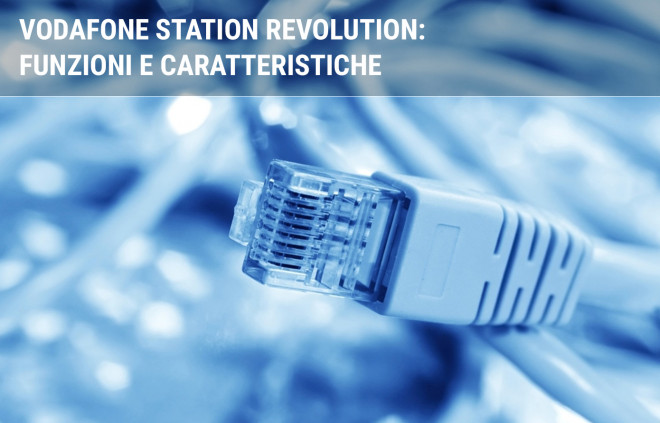 Vodafone Station Revolution: configurazione e funzionalità