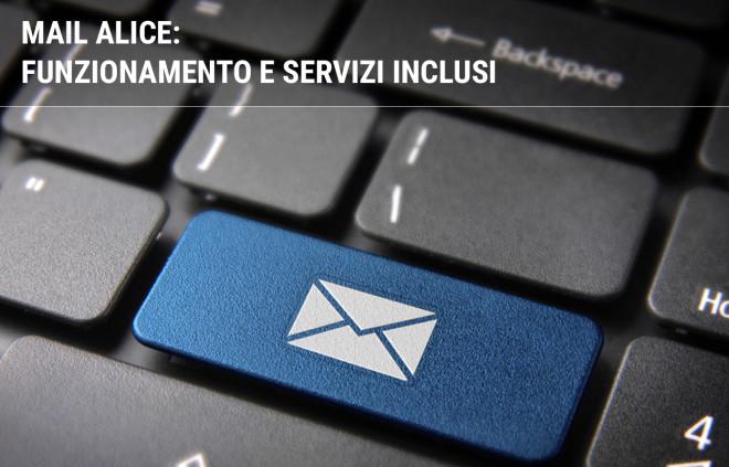 Mail Alice: funzionamento e servizi inclusi