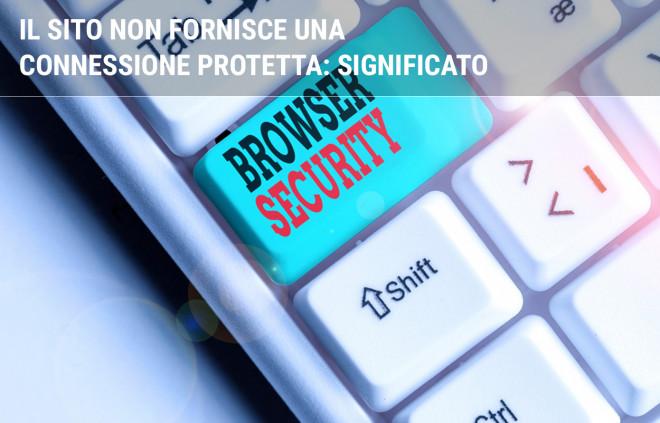 Cosa fare se il sito non può fornire una connessione protetta