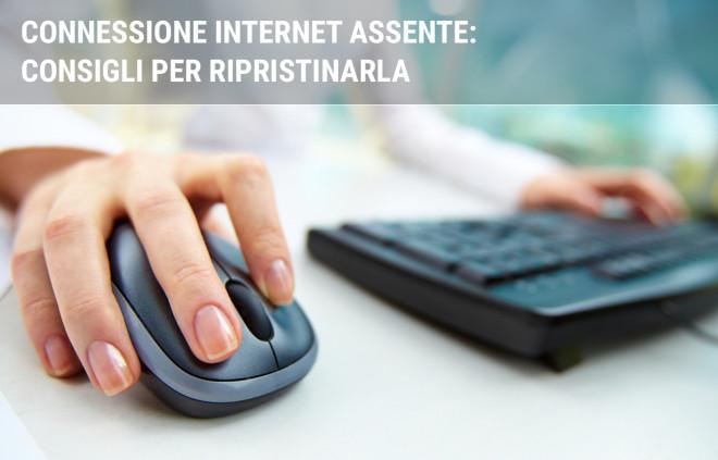 Come risolvere un problema di connessione internet assente