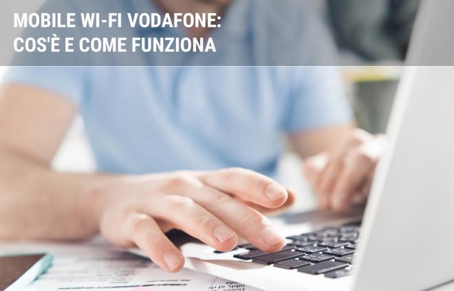 Mobile Wi-Fi Vodafone: cos'è e come funziona