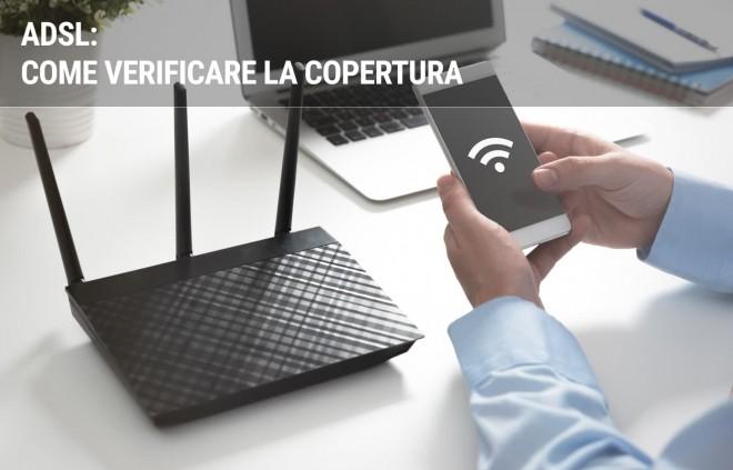 Copertura ADSL Internet: come verificare la copertura della tua ADSL