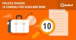 10 consigli per scegliere l'assicurazione viaggio giusta