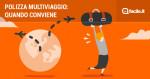 Polizze multiviaggio: come funzionano e quanto si risparmia