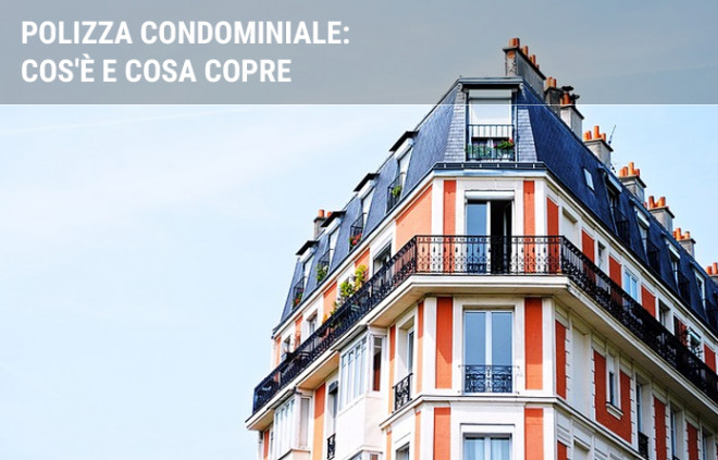 Assicurazione condominio: cos'è, come funziona e cosa copre