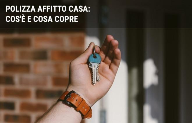 Assicurazione affitto casa: cos'è, come funziona e cosa copre