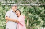Assicurazione vita e polizze di previdenza: cosa sono e come funzionano i fondi pensione