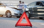 Incidente stradale: cosa fare in caso di sinistro?