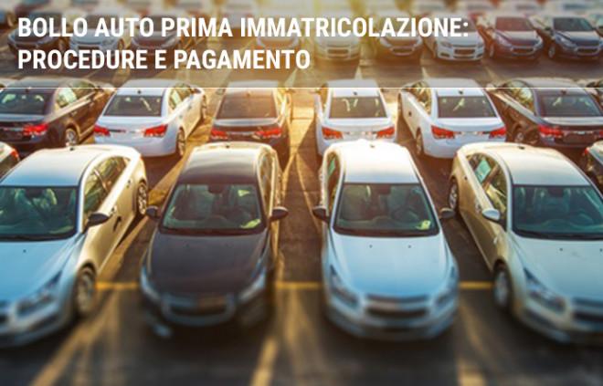 Bollo auto prima immatricolazione: procedure e pagamento