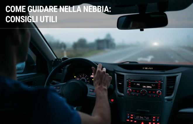 Come guidare nella nebbia: consigli utili