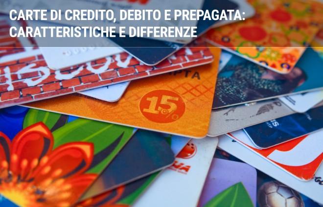 Carta di credito, prepagata e di debito: le differenze