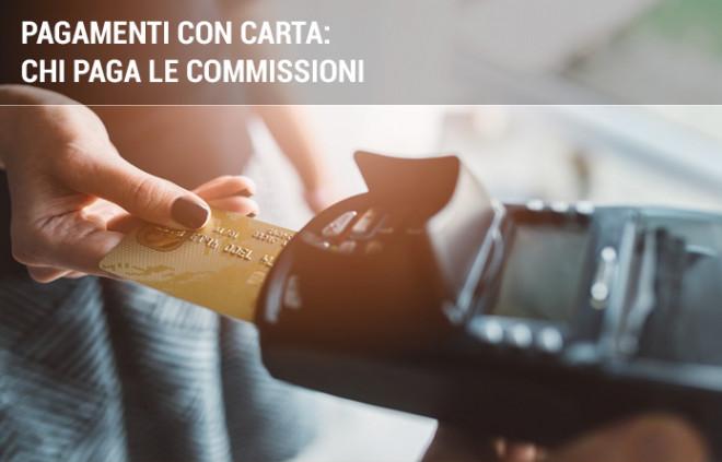 Commissioni carte di credito e banca: chi paga  le transazioni