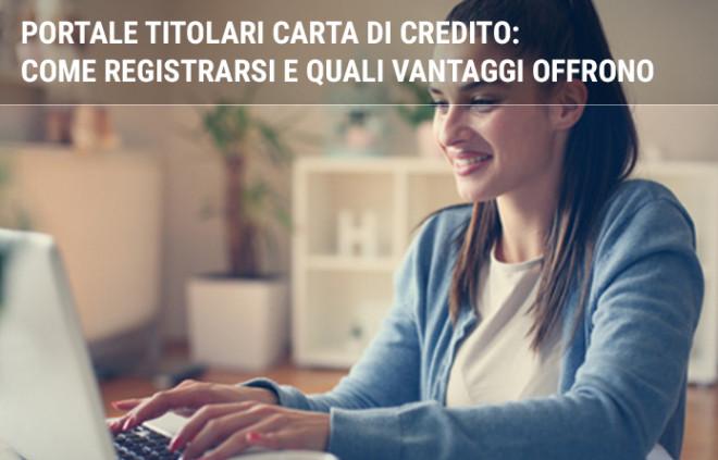 Portale titolari carta di credito: come registrarsi e quali vantaggi offrono