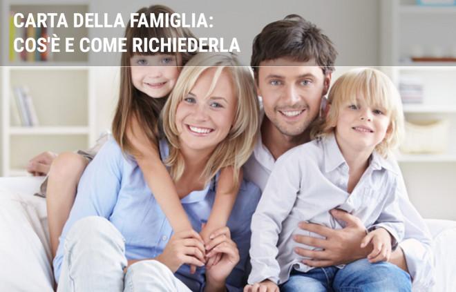 Carta Famiglia: cos'è, a cosa serve e come richiederla