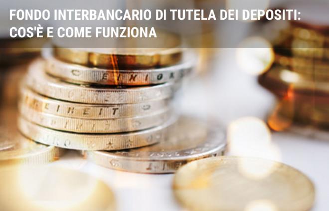 Fondo Interbancario di Tutela dei Depositi: cos'è e come funziona