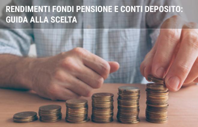 Rendimenti fondi pensione e conti deposito: guida alla scelta