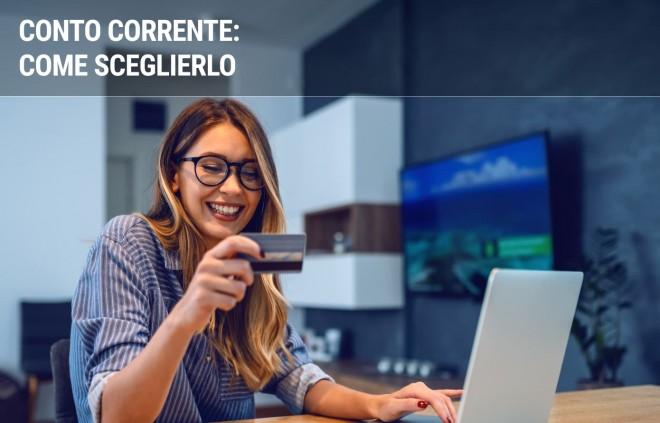 5 regole per scegliere il conto corrente migliore