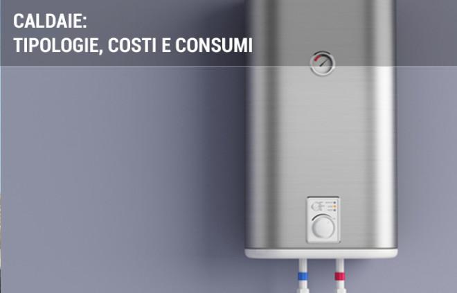 Caldaie: tutti i tipi di caldaia per il riscaldamento, costi di installazione e consumi