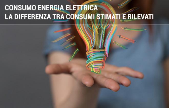 Consumo energia elettrica: la differenza fra consumi rilevati e stimati