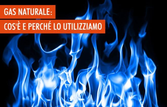 Il gas naturale: caratteristiche, costi e principali utilizzi