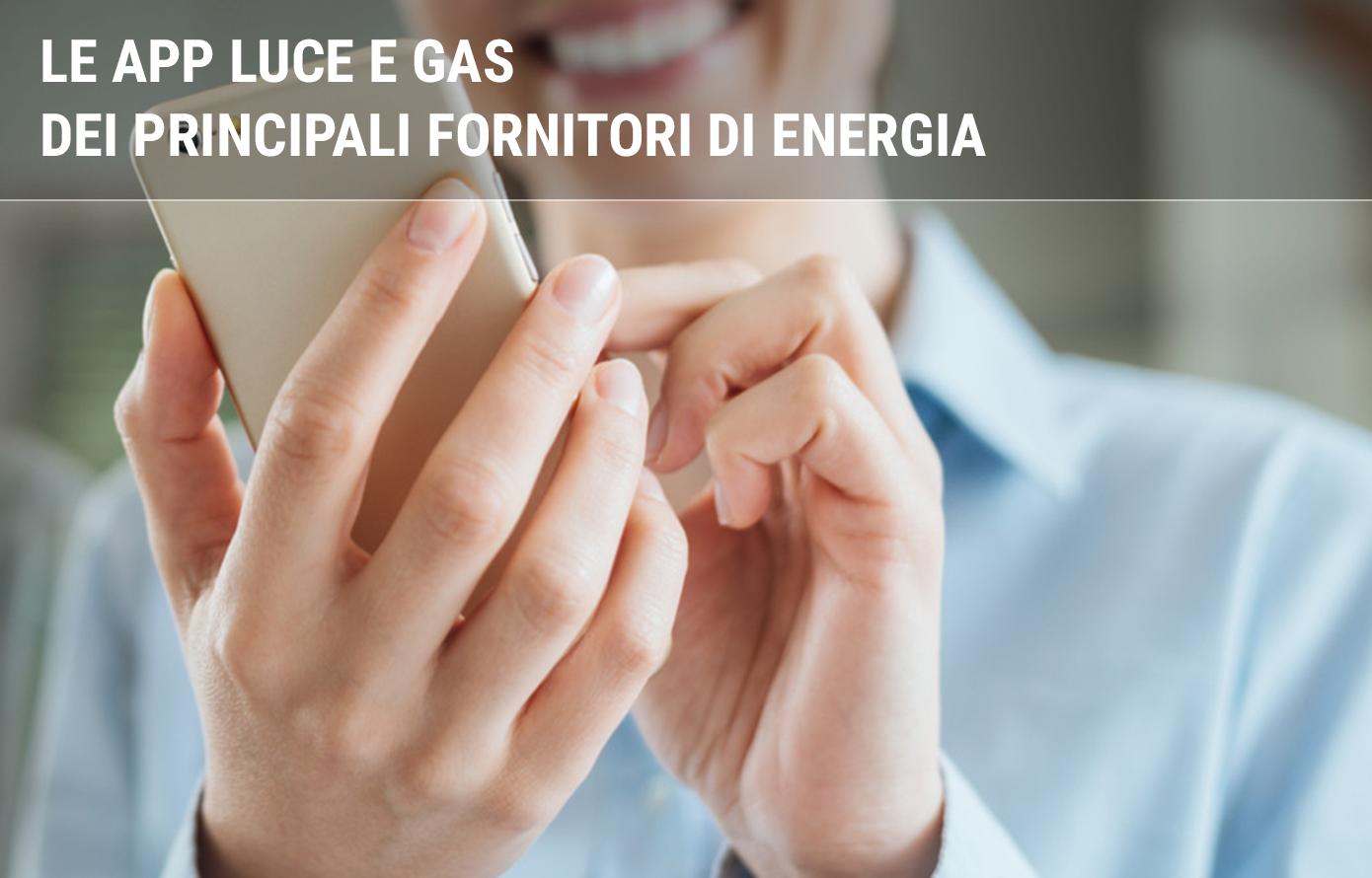 Le app luce e gas dei principali fornitori di energia