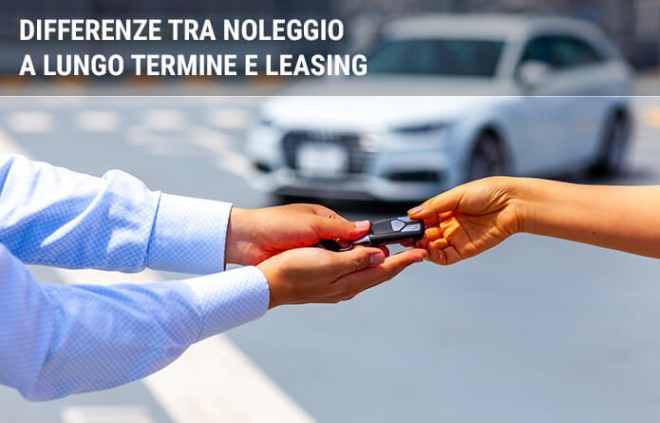 Differenze tra noleggio a lungo termine e leasing: quando convengono?