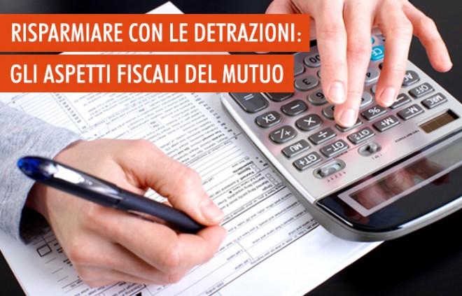 Le detrazioni fiscali del mutuo: guida al risparmio