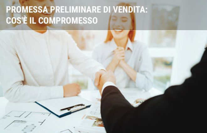 Promessa preliminare di vendita: cos'è il compromesso
