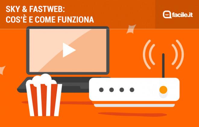 Sky & Fastweb: cos'è e come attivare l'abbonamento