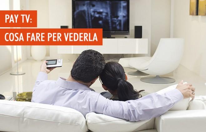 Pay TV: tutto quello che serve per vederla