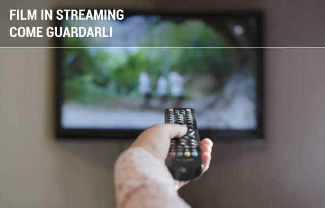 Come guardare i film e le serie TV in streaming