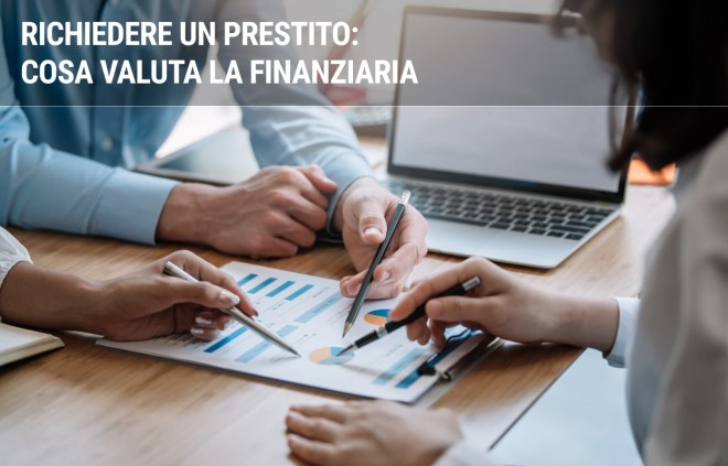 Cosa valuta la finanziaria per la concessione di un prestito