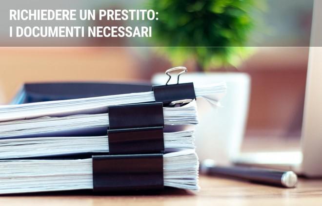 La documentazione necessaria per ottenere un prestito