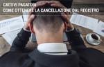 Cancellazione registro elettronico cattivi pagatori