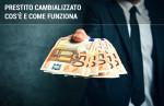 Prestiti cambializzati: come funzionano