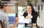 Prescrizione debiti: tutto ciò che c'è da sapere su tempistiche e modalità