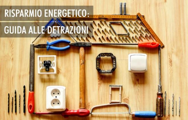 Risparmio energetico e detrazioni fiscali: guida pratica agli interventi sulla casa