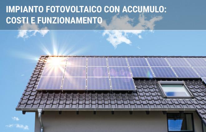 Pannelli fotovoltaici con accumulo: prezzi e funzionamento