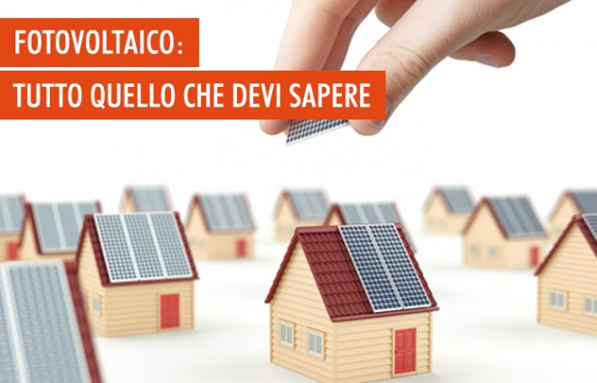 Fotovoltaico: tutto quello che c'è da sapere