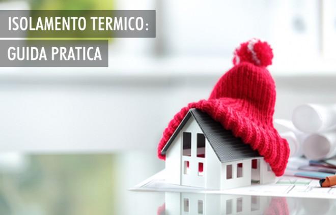 Guida ad un efficiente isolamento termico della casa