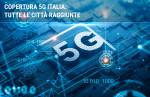 Copertura 5G: tutte le zone raggiunte e offerte 5G