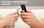 Come trasferire il credito residuo